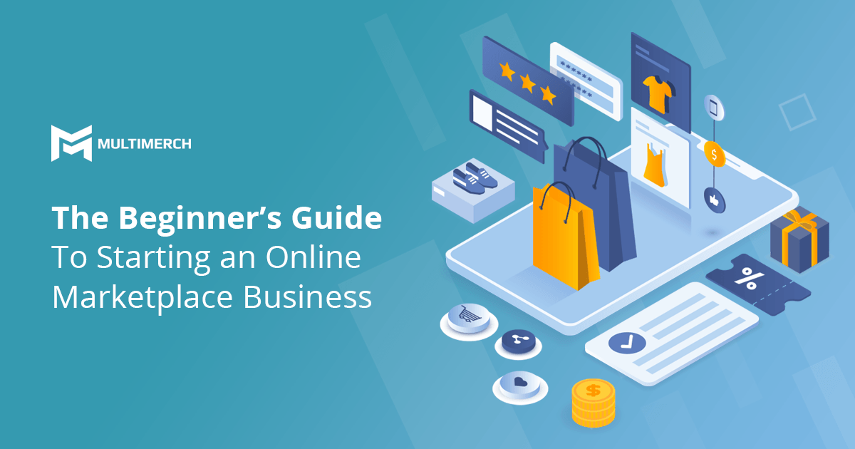 multimerch beginners guide to starting an online marketplace business sharing
