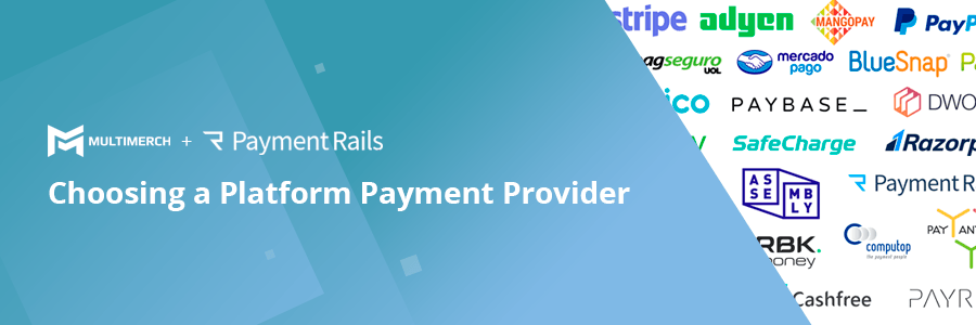 multimerch payment rails choosing platform payment provider